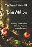 Paradise Lost, Paradise Regained, and Other Poems the Poetical Works of John Milton, John Milton, 1781391734