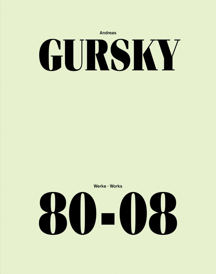 Andreas Gursky: Werke 80-08