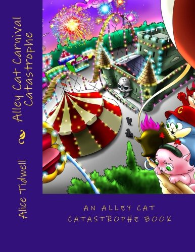 Read Online Alley Cat Carnival Catastrophe (Alley Cat Catastrophe) (Volume 1) PDF