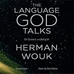 The Language God Talks: On Science and Religion | Herman Wouk