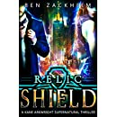Relic: Shield (A Kane Arkwright Supernatural Thriller) (Relics Book 3)