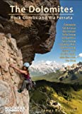The Dolomites: Rock Climbs and via Ferrata (Rockfax Climbing Guide Series)