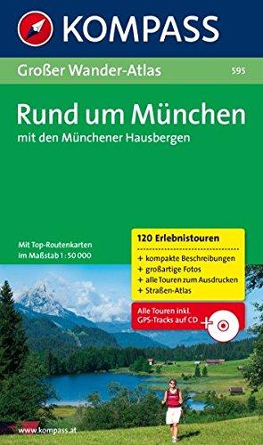 rund-um-mnchen-mit-den-mnchener-hausbergen-grosser-wanderatlas-mit-120-see-wald-rad-und-berwanderungen-kompass-grosse-wanderbcher-band-595
