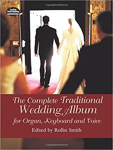 The Complete Traditional Wedding Album: for Organ, Keyboard and
