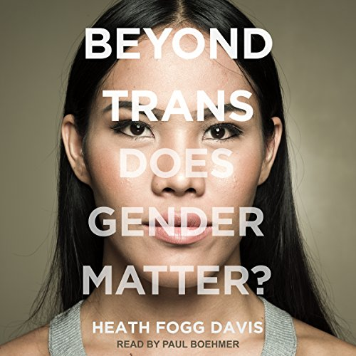 Beyond Trans: Does Gender Matter? by Tantor Audio (Image #1)
