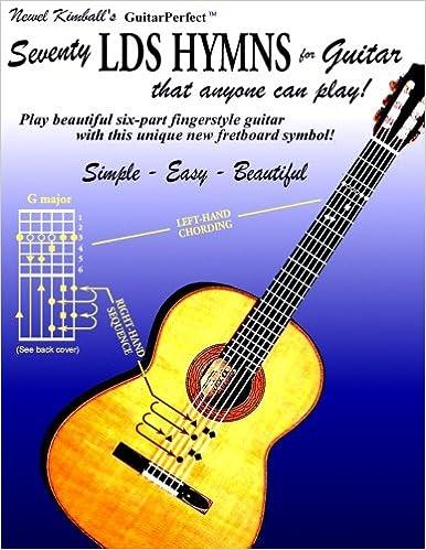 Seventy LDS Hymns for Guitar: Newel Kimball: 9780967748306: Amazon ...