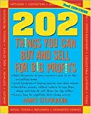img - for 202 Things You Can Buy and Sell for Big Profits (202 Things You Can Buy & Sell for Big Profits) book / textbook / text book