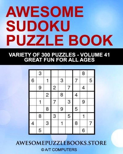Download Awesome Sudoku Variety Puzzle Book Volume 42: 300 Awesome Puzzles - Fun for Adults and Kids (Awesome Sudoku Variety Puzzle Books) pdf