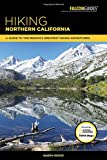 Hiking Northern California: A Guide to the Region's Greatest Hiking Adventures (Regional Hiking Series)