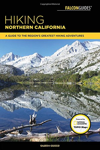 Hiking Northern California: A Guide to the Region's Greatest Hiking Adventures (Regional Hiking Series) (Hiking Ca Northern)