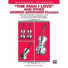 The Man I Love and Other George Gershwin Classics;The Composer Series