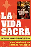 img - for La Vida Sacra: Contemporary Hispanic Sacramental Theology (Celebrating Faith: Explorations in Latino Spirituality and Theology) by James Empereur (2006-10-12) book / textbook / text book