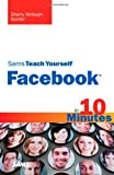 Sams Teach Yourself Facebook in 10 Minutes, Sherry Kinkoph Gunter, 0672330873