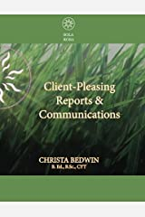 Client-Pleasing Reports & Communications: A Workbook by Christa Bedwin (2015-05-04) Paperback