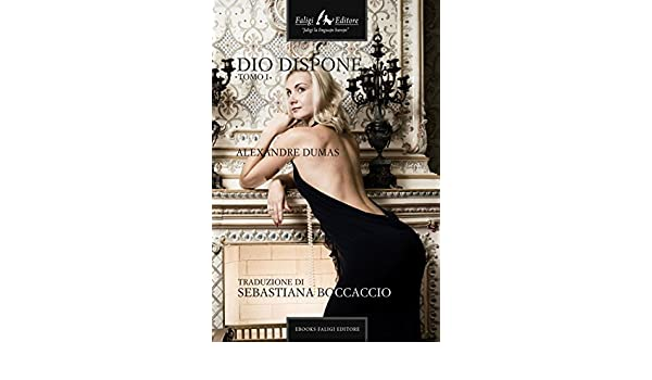 Dio dispone - tomo I - (Italian Edition)