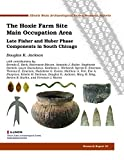 img - for The Hoxie Farm Site Main Occupation Area: Late Fisher and Huber Phase Components in South Chicago book / textbook / text book