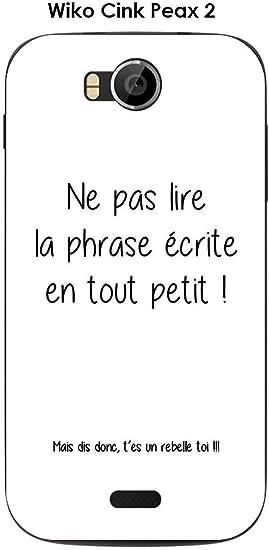 Onozo Coque Wiko Cink Peax 2 Design Citation Rebelle Texte Noir ...