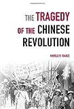 The Tragedy of the Chinese Revolution, Harold Robert Isaacs and Harold Isaacs, 1931859841
