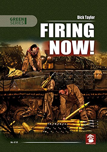 Firing Now!: Tank, Anti-Tank and Self-Propelled Artillery Ammunicion UK & USA 1939-1945 (Green Series)