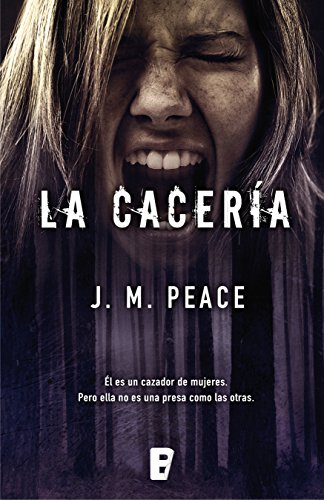 La cacería (Spanish Edition) by [Peace, J. M.]