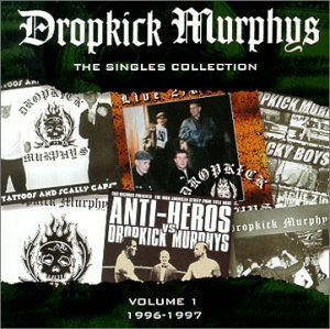 Singles Collection by Dropkick Murphys (2000) Audio ()