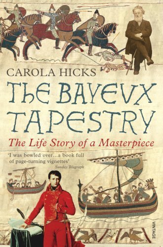The Bayeux Tapestry: The Life Story of a Masterpiece by Hicks, Carola (2007) Paperback