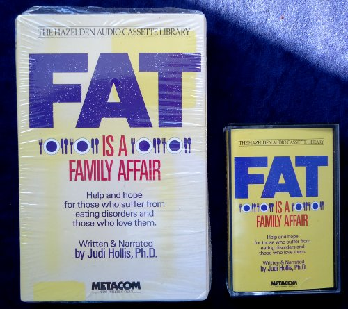 Fat Is a Family Affair: Help and Hope for Those Who Suffer from Eating Disorders and Those Who Love Them (Hazelden Audio Cassette Lib) by Brand: Metacom