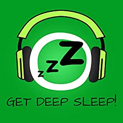 Get Deep Sleep! Sleep better and well by Hypnosis