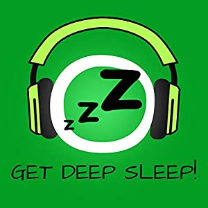 Get Deep Sleep! Sleep better and well by Hypnosis Audiobook