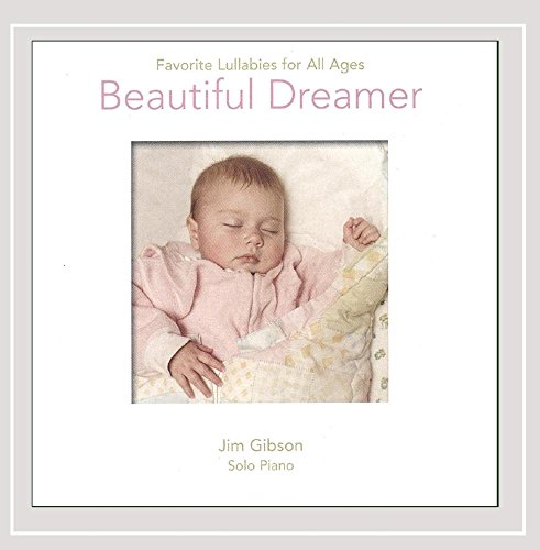 Beautiful Dreamer: Favorite Lullabies Worlds Favorite Piano Music