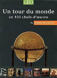 LOUVRE - UN TOUR DU MONDE EN 100 CHEFS-D'OEUVRE