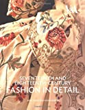 Seventeenth and Eighteenth-Century Fashion in Detail: The 17th and 18th Centuries.