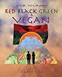 Our Journey: Red Black Green and Vegan