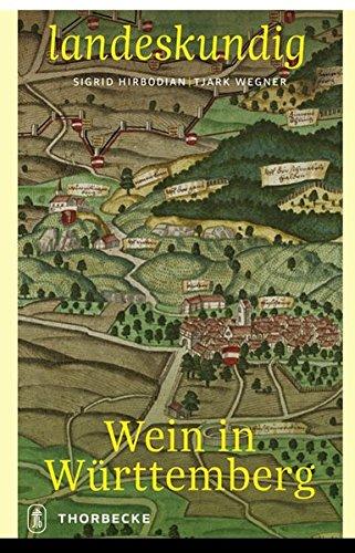 Wein in Württemberg (Landeskundig. Tübinger Vorträge zur Landesgeschichte)