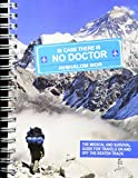 In Case There Is No Doctor - The medical and survival Spiral guide travel book - 4x6 Inch