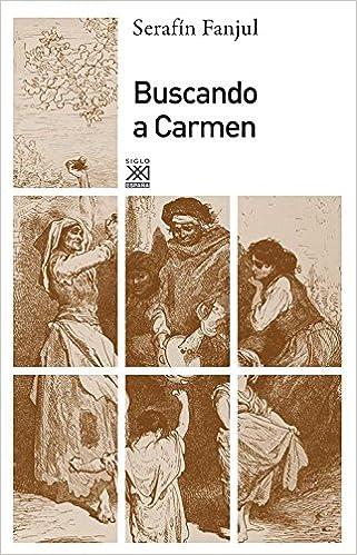 Buscando a Carmen (Siglo XXI de España General): Amazon.es: Fanjul, Serafín: Libros