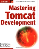 Mastering Tomcat Development, Peter Joel Harrison and Ian McFarland, 0471237647