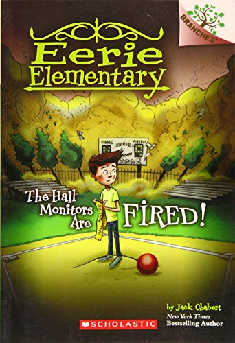 The Hall Monitors Are Fired!: A Branches Book (Eerie Elementary ()