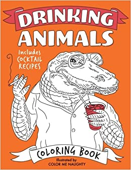 Drinking Animals Coloring Book: Color Me Naughty: 9781545571927 ...