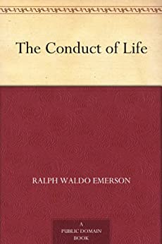 The Conduct of Life by [Emerson, Ralph Waldo]