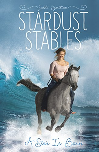 A Star Is Born (Stardust Stables)