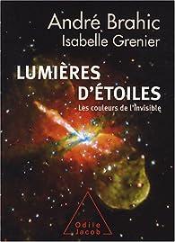 Lumières d'étoiles. Les couleurs de l'invisible par André Brahic