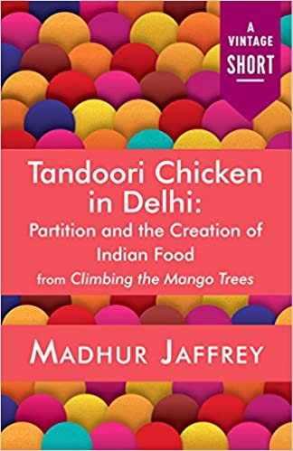 Tandoori Chicken in Delhi: Partition and the Creation of