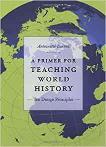a primer for teaching world history ten design principles pdf