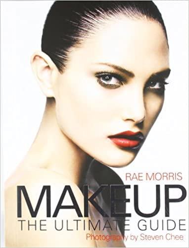 Makeup The Ultimate Guide Amazonde Rae Morris Fremdsprachige Bücher