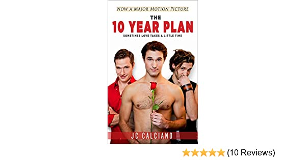 The 10 year plan kindle edition by jc calciano literature the 10 year plan kindle edition by jc calciano literature fiction kindle ebooks amazon fandeluxe Image collections