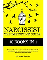 Narcissist: The Definitive Guide - 10 books in 1 - Divorcing, Dating and Dealing with Manipulative People. Gaslighting. Stay or Go. Narcissistic Mothers/Fathers and Covert Emotional abuse