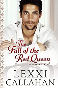 The Fall of the Red Queen (Self Made Men...Southern Style Book 3) by [Callahan, Lexxi]