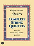 Complete String Quintets: with the Horn and Clarinet Quintets (Dover Chamber Music Scores)