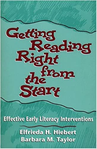 Book Getting Reading Right from the Start: Effective Early Literacy Interventions Interventions That Work